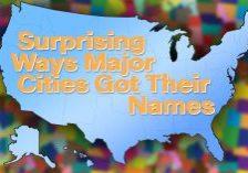 Surprising Ways Major Cities Got Their Names